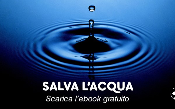 Per celebrare il #WorldWaterDay scarica l'ebook gratuito